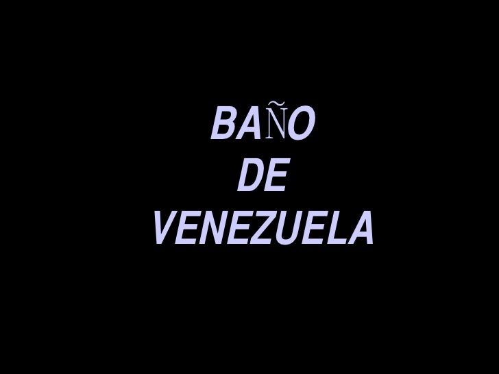 BAÑO DE VENEZUELA