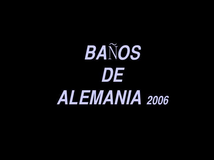 BAÑOS DE ALEMANIA  2006
