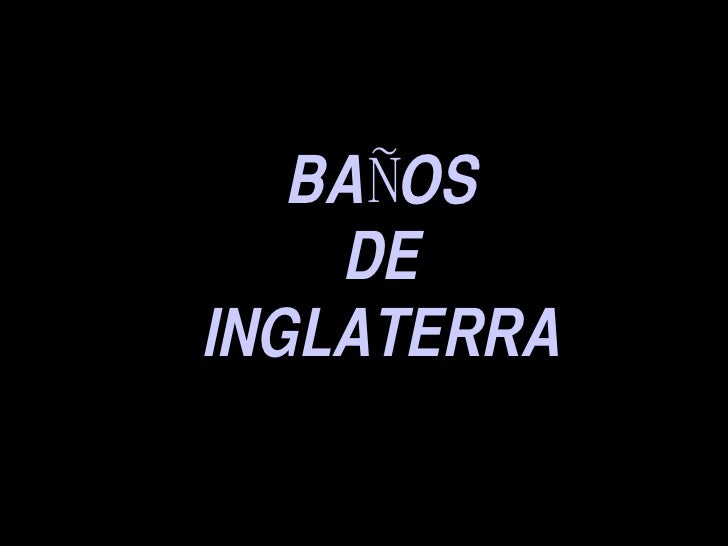 BAÑOS DE INGLATERRA