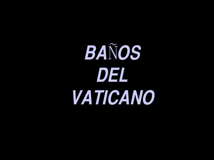 BAÑOS DEL VATICANO