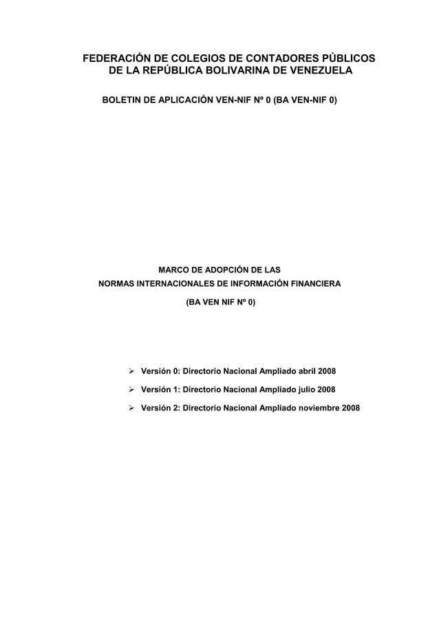FEDERACIÓN DE COLEGIOS DE CONTADORES PÚBLICOS DE LA REPÚBLICA BOLIVARINA DE VENEZUELA BOLETIN DE APLICACIÓN VEN-NIF Nº 0 (...