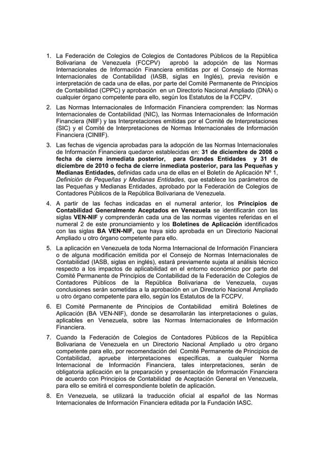 1. La Federación de Colegios de Colegios de Contadores Públicos de la República Bolivariana de Venezuela (FCCPV) aprobó la...