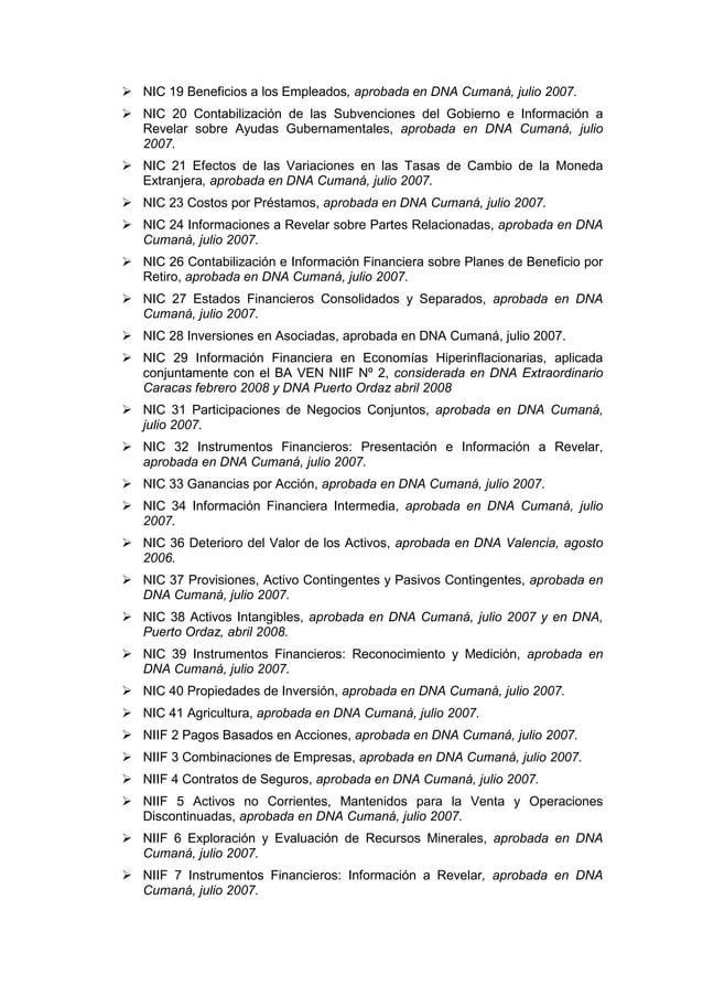 NIC 19 Beneficios a los Empleados, aprobada en DNA Cumaná, julio 2007. NIC 20 Contabilización de las Subvenciones del Gobi...