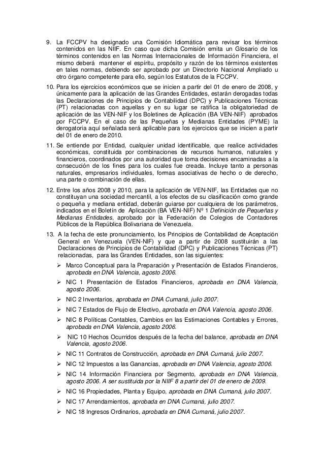 9. La FCCPV ha designado una Comisión Idiomática para revisar los términos contenidos en las NIIF. En caso que dicha Comis...