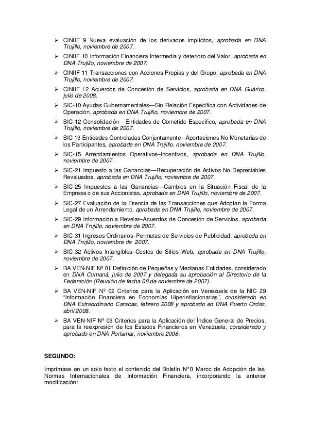 CINIIF 9 Nueva evaluación de los derivados implícitos, aprobada en DNA Trujillo, noviembre de 2007. CINIIF 10 Información ...