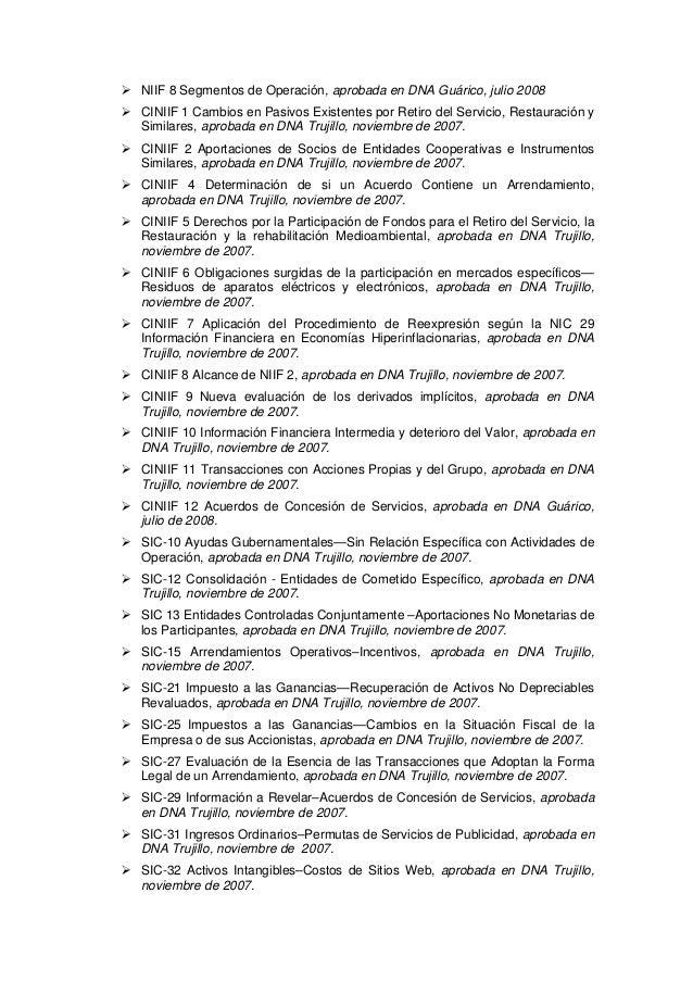 NIIF 8 Segmentos de Operación, aprobada en DNA Guárico, julio 2008 CINIIF 1 Cambios en Pasivos Existentes por Retiro del S...