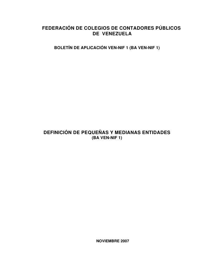 FEDERACIÓN DE COLEGIOS DE CONTADORES PÚBLICOS                 DE VENEZUELA     BOLETÍN DE APLICACIÓN VEN-NIF 1 (BA VEN-NIF...