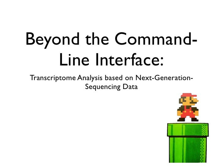 Beyond the Command-     Line Interface: Transcriptome Analysis based on Next-Generation-                 Sequencing Data