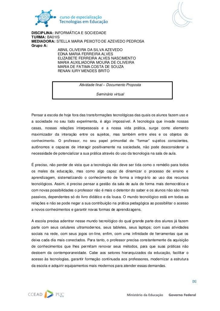 DISCIPLINA: INFORMÁTICA E SOCIEDADETURMA: BA01ISMEDIADORA: STELLA MARIA PEIXOTO DE AZEVEDO PEDROSAGrupo A:              AB...