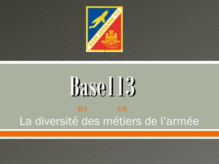 Base113                  La diversité des métiers de l'armée