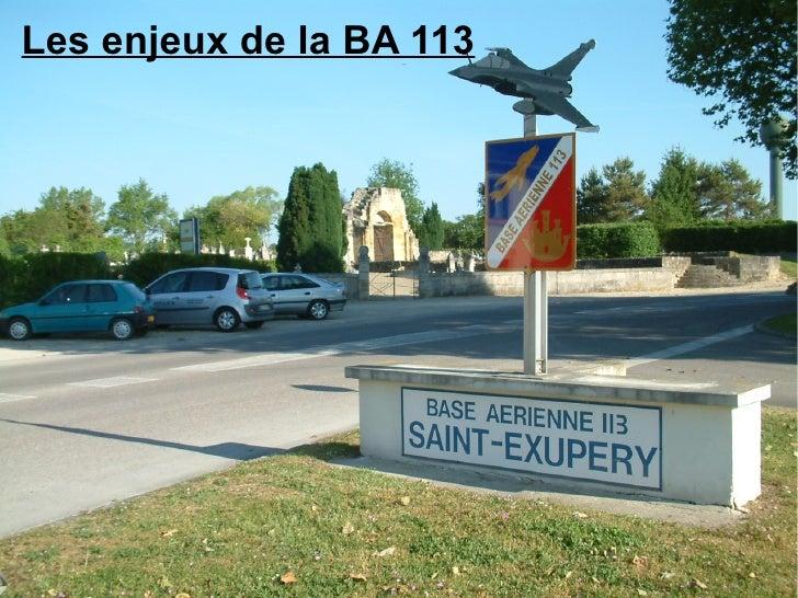 Les enjeux de la BA 113
