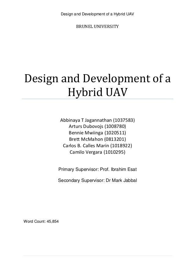 Design and Development of a Hybrid UAV BRUNEL UNIVERSITY Design and Development of a Hybrid UAV Abbinaya T Jagannathan (10...