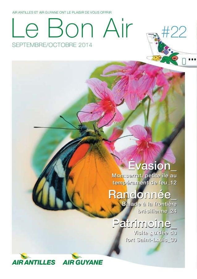 AIR ANTILLES ET AIR GUYANE ONT LE PLAISIR DE VOUS OFFRIR  Le Bon Air  SEPTEMBRE/OCTOBRE 2014  #22  Évasion_  Montserrat, p...