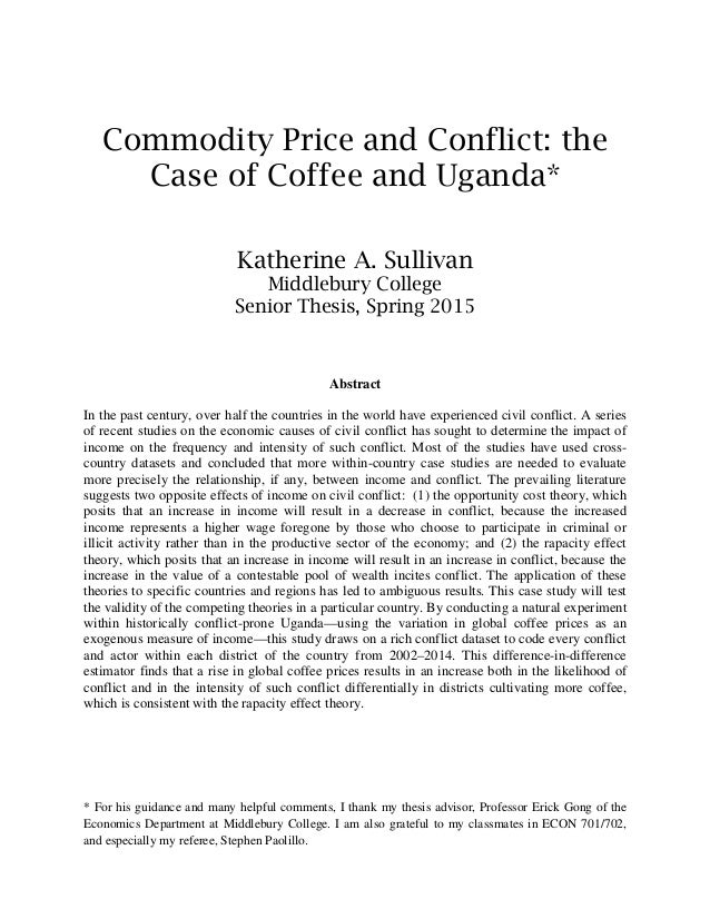 Commodity Price and Conflict: the Case of Coffee and Uganda* Katherine A. Sullivan Middlebury College Senior Thesis, Sprin...