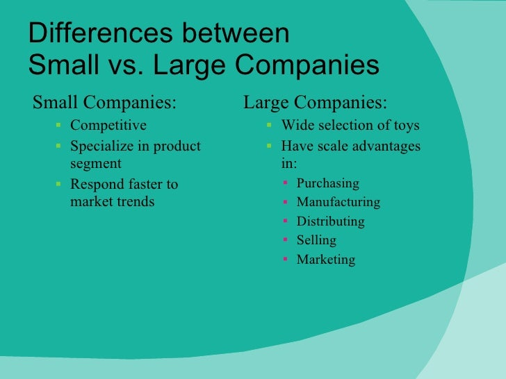 the differences between large and small companies There comes a stage in every company's lifecycle when going public makes sense it might be to maintain growth, pull off more aggressive expansion, or bring on new.