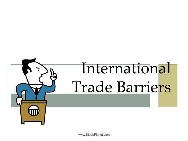 www.StudsPlanet.com International Trade Barriers