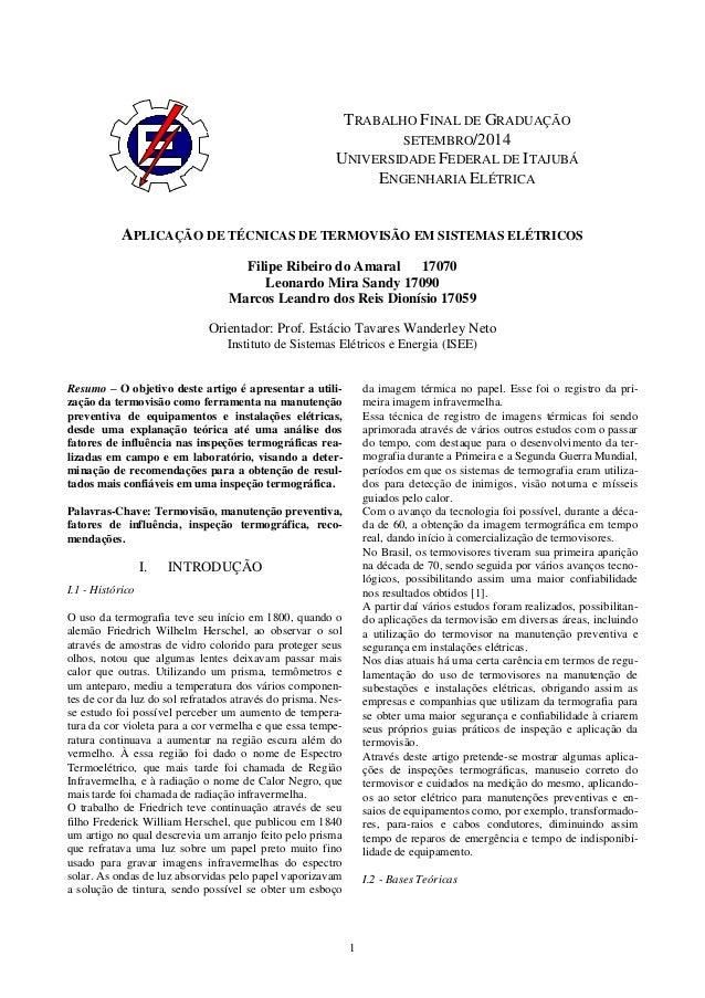 1  APLICAÇÃO DE TÉCNICAS DE TERMOVISÃO EM SISTEMAS ELÉTRICOS  Filipe Ribeiro do Amaral 17070  Leonardo Mira Sandy 17090  M...