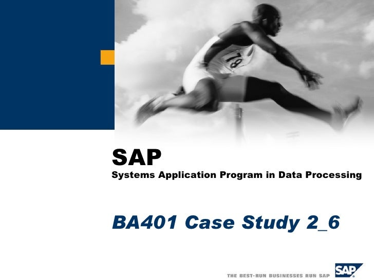BA401 Case Study 2_6 SAP Systems Application Program in Data Processing
