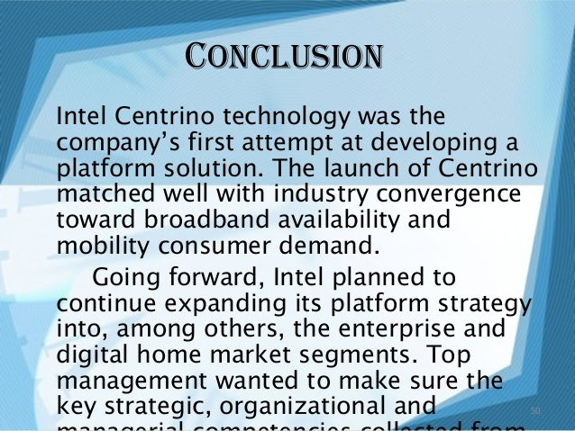 intel centrino in 2007 a new platform strategy for growth Intel pentium chip controversy (a) intel centrino in 2007: new platform strategy for growth intel corp 2005 learning launches: growth results from experimental learning intel corp (d): microprocessors at the crossroads intel corp (b): implementing the dram decision intel beyond 2003: looking for its third act intel corp in 1999 capturing china's high potential markets: intel's quest .