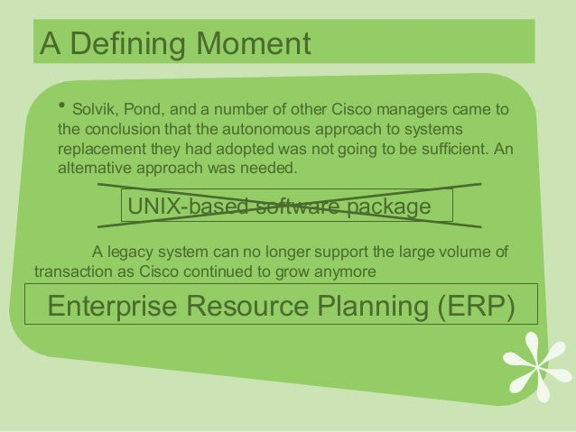 cisco erp pete solvik Case facts: introduction • pete solvik, cisco systems clo, considered the last remaining line item of his erp implementation budget • cisco had a history of rewarding performance with cash bonuses.