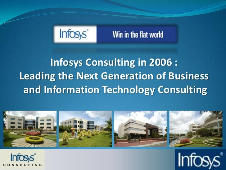 Infosys Consulting in 2006 : <br />Leading the Next Generation of Business <br />and Information Technology Consulting<br />