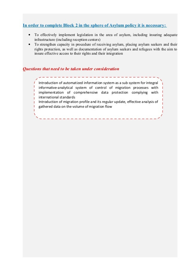 In order to complete Block 2 in the sphere of Asylum policy it is necessary: • To effectively implement legislation in the...
