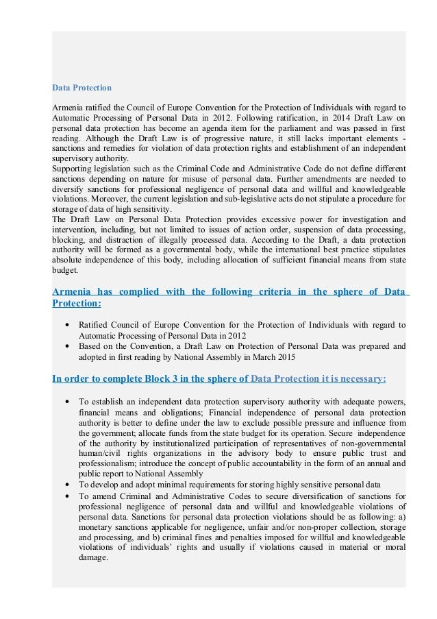 Data Protection Armenia ratified the Council of Europe Convention for the Protection of Individuals with regard to Automat...