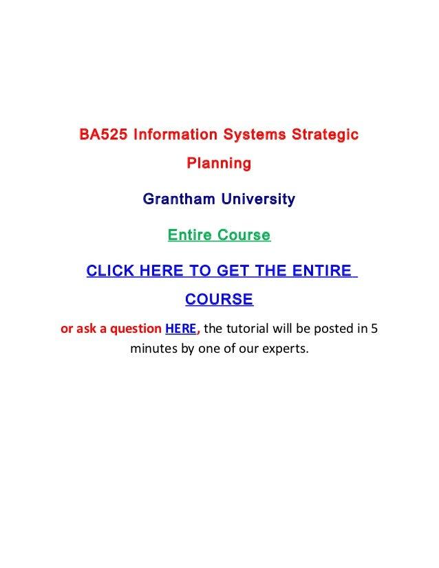 BA525 Information Systems Strategic                      Planning              Grantham University                  Entire...