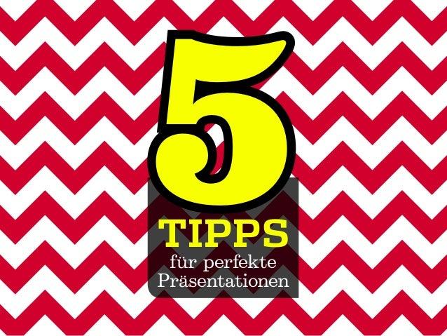 5für perfekte Präsentationen Tipps