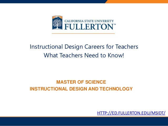 PRESENTATION TITLE Instructional Design Careers for Teachers What Teachers Need to Know! MASTER OF SCIENCE INSTRUCTIONAL D...