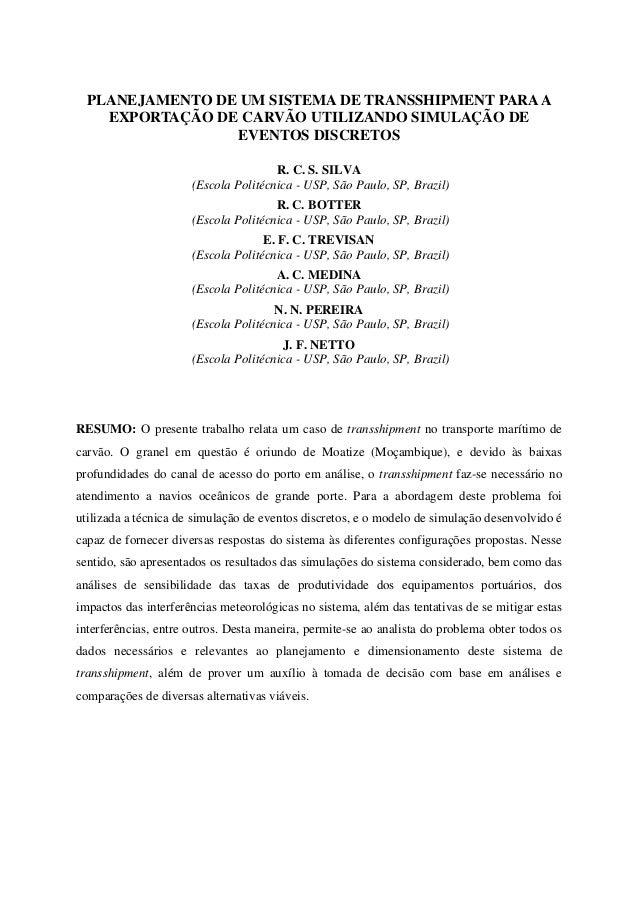 PLANEJAMENTO DE UM SISTEMA DE TRANSSHIPMENT PARAA EXPORTAÇÃO DE CARVÃO UTILIZANDO SIMULAÇÃO DE EVENTOS DISCRETOS R. C. S. ...