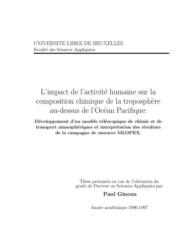UNIVERSITE LIBRE DE BRUXELLES Facult´e des Sciences Appliqu´ees L'impact de l'activit´e humaine sur la composition chimiqu...