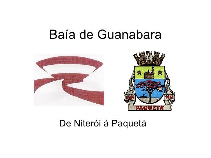 Baía de Guanabara De Niterói à Paquetá