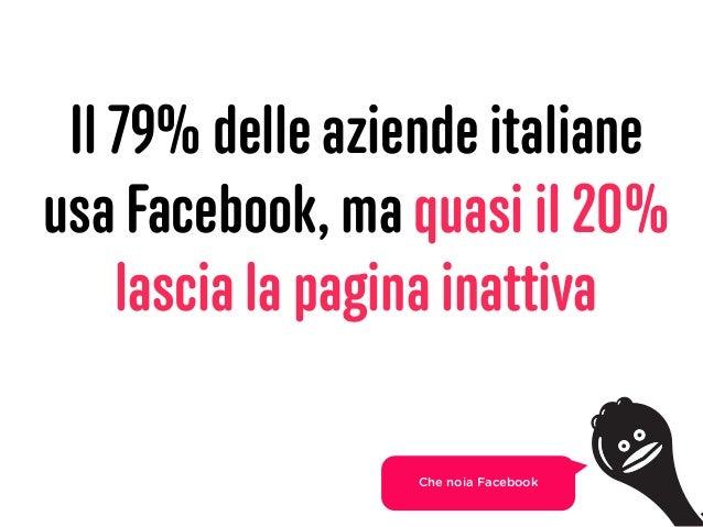 Il 79% delle aziende italiane usa Facebook, ma quasi il 20% lascia la pagina inattiva 25 Che noia Facebook