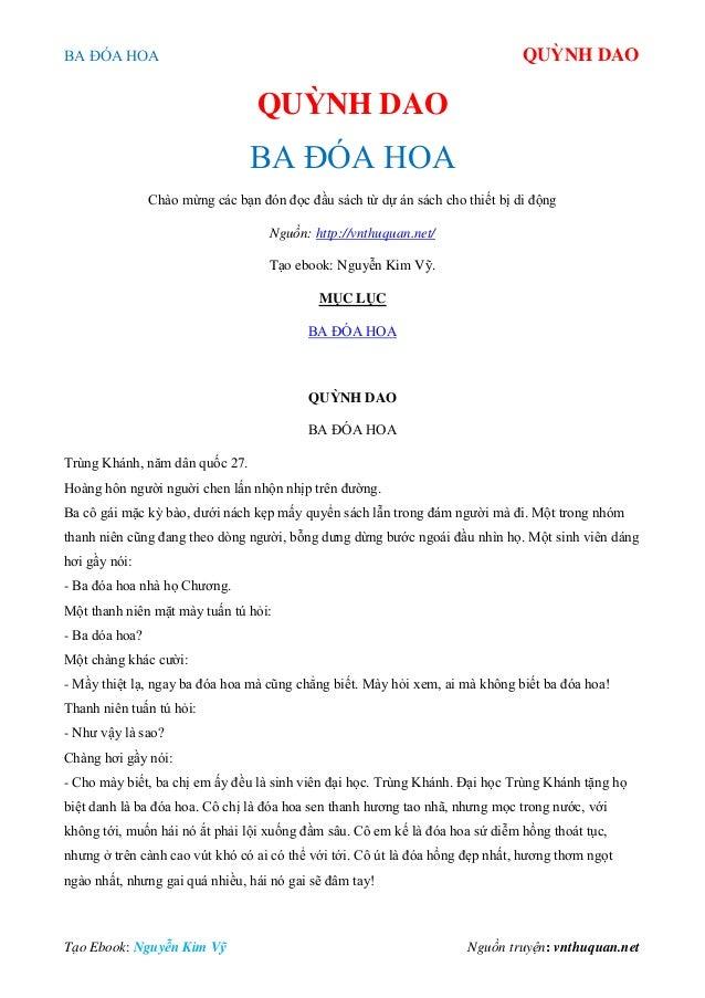 BA ĐÓA HOA QUỲNH DAO Tạo Ebook: Nguyễn Kim Vỹ Nguồn truyện: vnthuquan.net QUỲNH DAO BA ĐÓA HOA Chào mừng các bạn đón đọc đ...