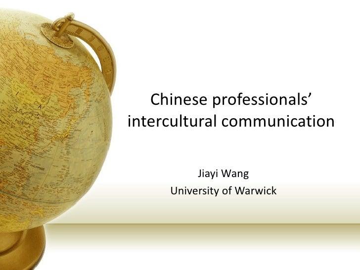 Chinese professionals'intercultural communication          Jiayi Wang     University of Warwick