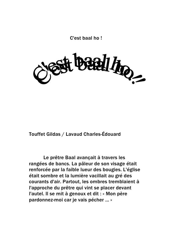 C'est baal ho !     Touffet Gildas / Lavaud Charles-Édouard           Le prêtre Baal avançait à travers les rangées de ban...