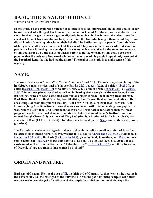 BAAL, THE RIVAL OF JEHOVAH  Written and edited By Glenn Pease  In this study I have explored a number of resources to glea...