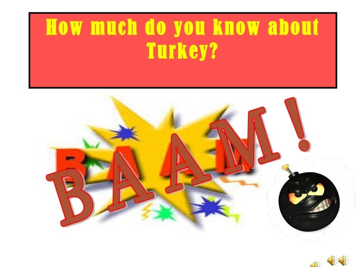 How much do you know about Turkey? BAAM!