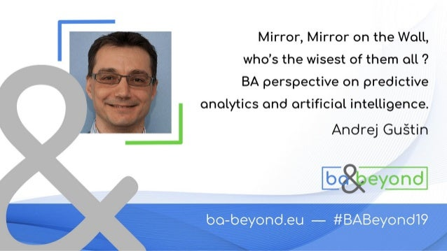 Mirror, Mirror on the wall, who's the wisest of them all? BA Perspective on Predictive Analytics and Artificial Intelligen...