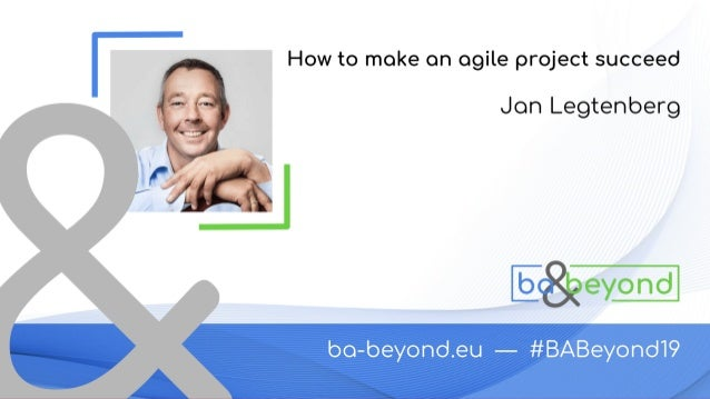 HOW TO MAKE AN AGILE PROJECT SUCCEED Brussels, March 28, 2019