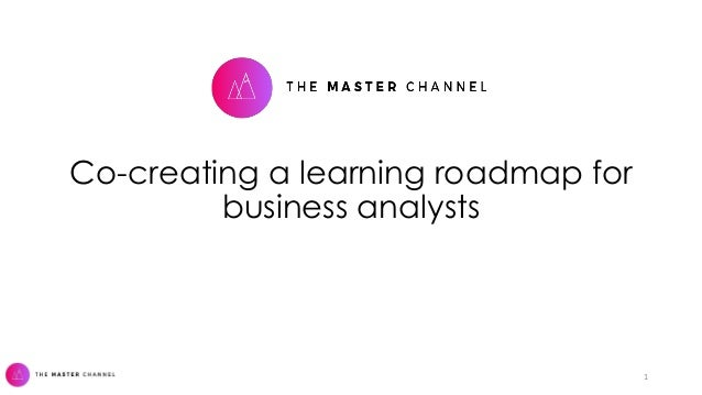 Co-creating a learning roadmap for business analysts 1