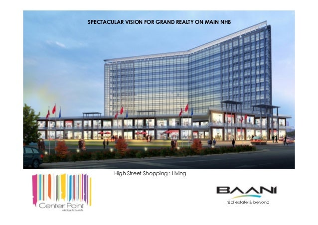 High Street Shopping : Living SPECTACULAR VISION FOR GRAND REALTY ON MAIN NH8 real estate & beyond
