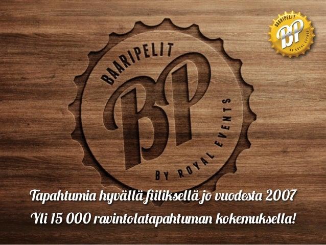 Tapahtumia hyvällä fiiliksellä jo vuodesta 2007 Yli 15 000 ravintolatapahtuman kokemuksella!