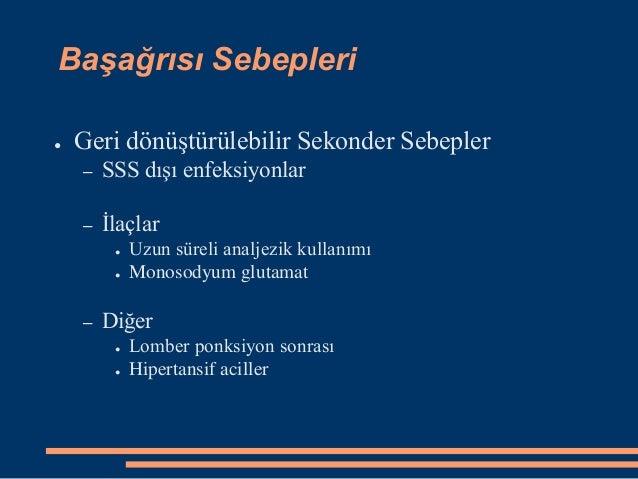 Başağrısı Sebepleri ● Geri dönüştürülebilir Sekonder Sebepler – SSS dışı enfeksiyonlar – İlaçlar ● Uzun süreli analjezik k...