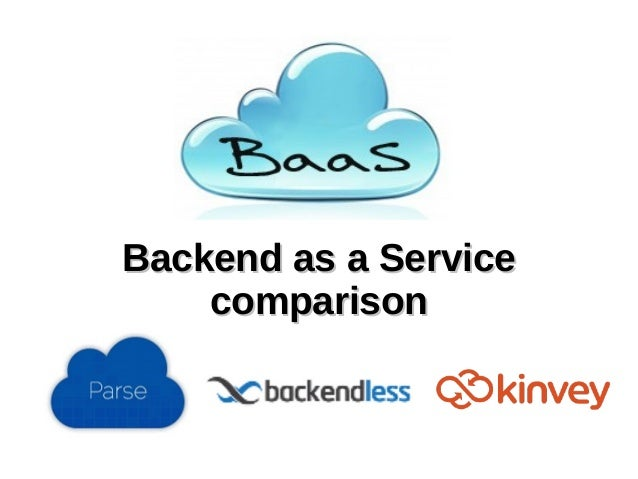 Backend as a ServiceBackend as a Service comparisoncomparison