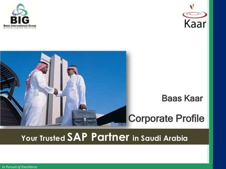 Baas Kaar                                       Corporate Profile            Your Trusted SAP   Partner in Saudi ArabiaIn ...