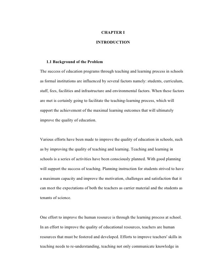 CHAPTER I                                    INTRODUCTION       1.1 Background of the Problem  The success of education pr...