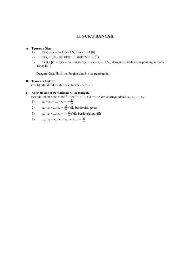 11. SUKU BANYAK A. Teorema Sisa 1) F(x) = (x – b)· H(x) + S, maka S = F(b) b 2) F(x) = (ax – b)· H(x) + S, maka S = F( a )...