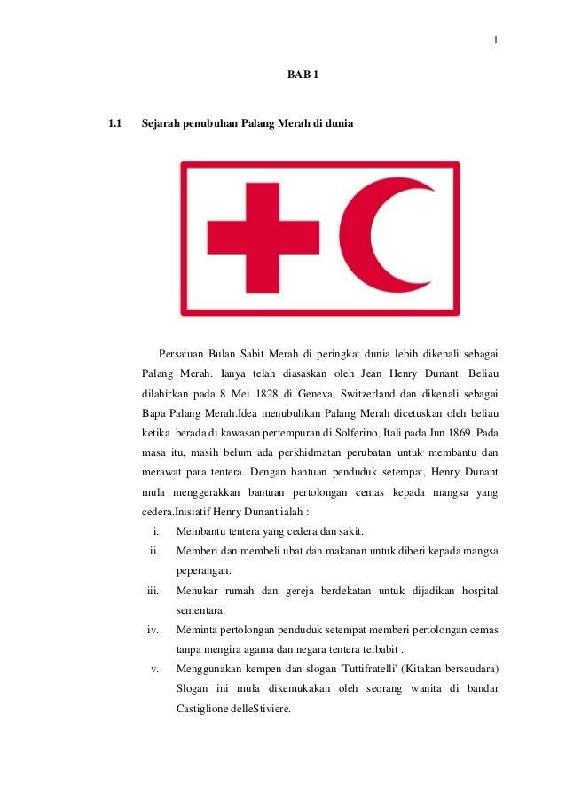 1  BAB 1  1.1  Sejarah penubuhan Palang Merah di dunia  Persatuan Bulan Sabit Merah di peringkat dunia lebih dikenali seba...